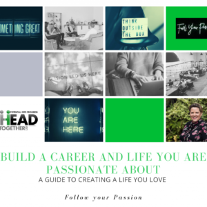 Build a Career and Life You Are Passionate About – A guide to creating a life you love